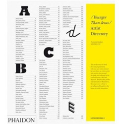 Younger Than Jesus / Artist Directory, The New Museum, NY. Phaidon Press, 2009